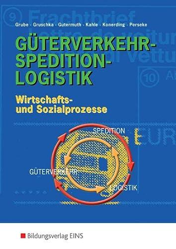9783427002079: Güterverkehr - Spedition - Logistik. Wirtschafts- und Sozialprozesse. Lehr-/Fachbuch