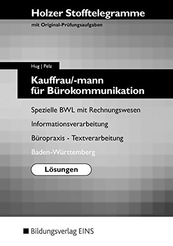 9783427006114: Holzer Stofftelegramme Kauffrau/-mann für Bürokommunikation-Lösungen Spezielle BWL mit Rechnungswesen, Büropraxis, Textverarbeitung, Informationsverarbeitung. (German Edition)