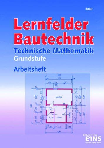9783427006596: Lernfelder Bautechnik. Technische Mathematik. Grundstufe. Arbeitsheft.