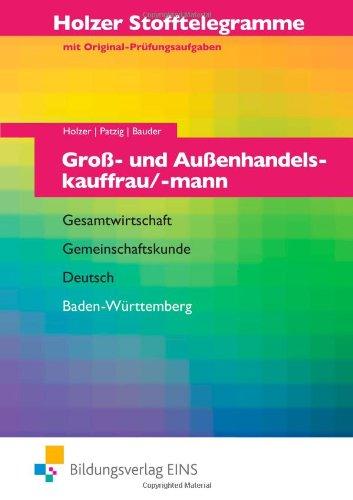 Stofftelegramme Groß- und Außenhandelskauffrau/mann. Aufgabenband. Baden-Württemberg: Gesamtwirtschaft, Gemeinschaftskunde, Deutsch; Baden-Württemberg Arbeitsbuch - Ulrich Patzig