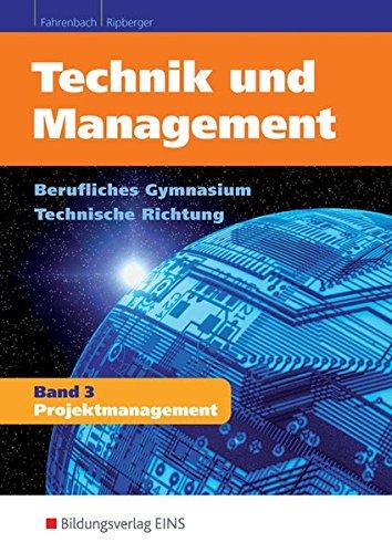 9783427008804: Technik und Management 3: Projektmanagement Lehr-/Fachbuch