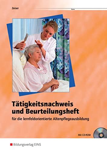 9783427012337: Tätigkeitsnachweis und Beurteilungsheft: für die lernfeldorientierte Altenpflegeausbildung - Arbeitsheft