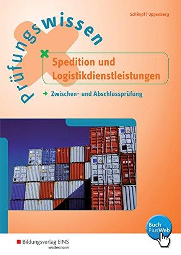9783427014904: Prüfungswissen Spedition und Logistikdienstleistungen. Arbeitsbuch: Zwischen- und Abschlussprüfung