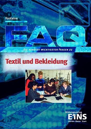 9783427023227: FAQ Textil und Bekleidung: Die 100 wichtigsten Fragen. Lehr-/Fachbuch