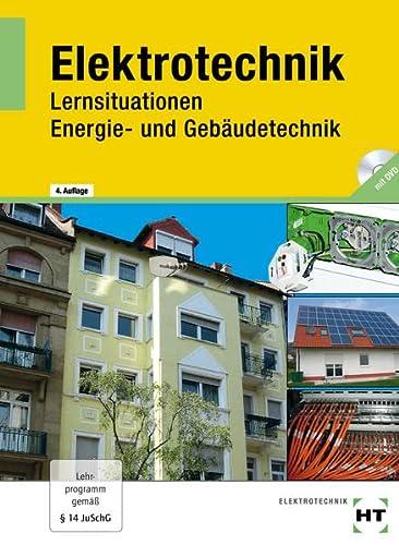 9783427036715: Elektrotechnik - Lernsituationen Energie- und Gebäudetechnik: Lehrbuch
