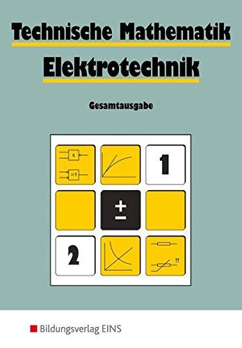 9783427040309: Technische Mathematik. Elektrotechnik. Gesamtausgabe