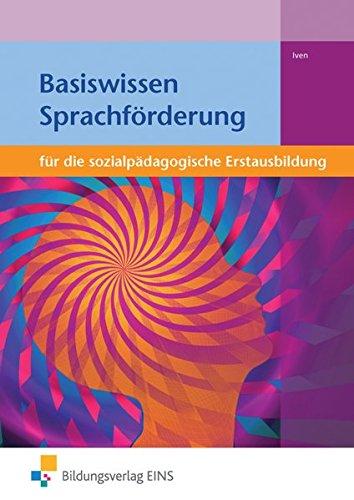 9783427041634: Basiswissen Sprachförderung: für die sozialpädagogische Erstausbildung Lehr-/Fachbuch