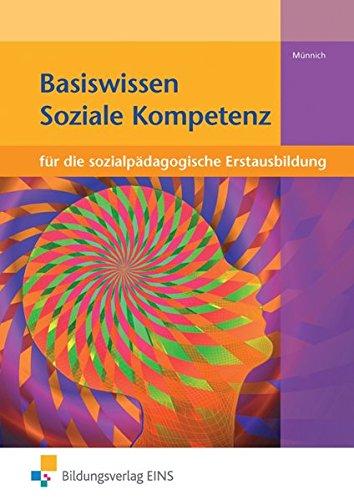 9783427041641: Basiswissen Soziale Kompetenz: für die sozialpädagogische Erstausbildung Lehr-/Fachbuch