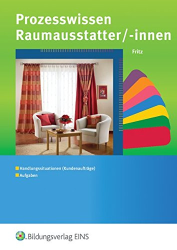 9783427042020: Prozesswissen für Raumausstatter/-innen: Lernsituationen (Kundenaufträge). Aufgaben