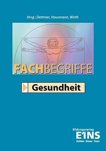 9783427042235: Fachbegriffe Gesundheit. ein Fachwörterbuch