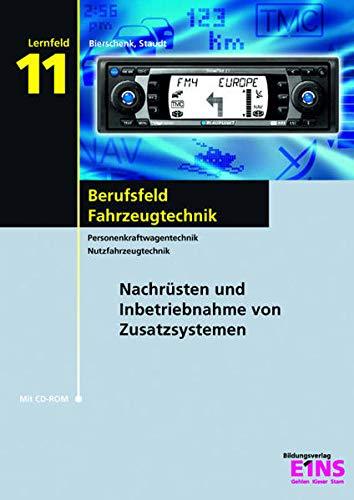 9783427044741: Berufsfeld Fahrzeugtechnik - Lernfeld 11. Lehr- /  Fachbuch: Nachr�sten und Inbetriebnehmen von Zusatzsystemen
