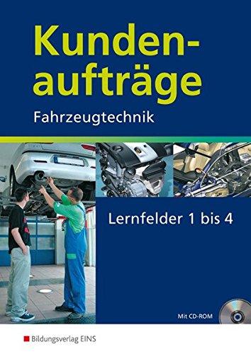 9783427045212: Kundenaufträge Fahrzeugtechnik. Lernfelder 1-4. Arbeitsheft