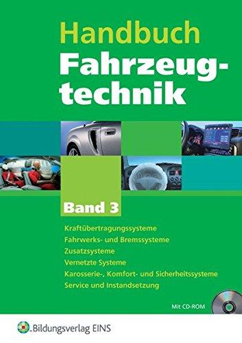 9783427045243: Handbuch Fahrzeugtechnik. Band 3: Kraftfahrzeugs�bertragungssysteme Fahrwerk- und Bremssysteme Zusatzsysteme Vernetzte Systeme Karosserie-, Komfort- ... Service und Instandsetzung Lehr-/Fachbuch