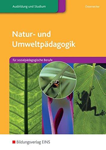 Natur- und Umweltpädagogik: für sozialpädagogische Berufe: Schülerband (...