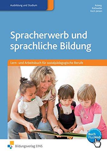 9783427046233: Spracherwerb und sprachliche Bildung. Sch�lerband: Lern- und Arbeitsbuch f�r sozialp�dagogische Berufe