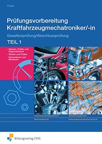 9783427048008: Prüfungsvorbereitung Kraftfahrzeugmechatroniker/-in. Teil 1 Arbeitsbuch: Gesellenprüfung/Abschlussprüfung