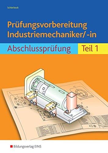 9783427049555: Prüfungsvorbereitung Industriemechaniker/-in 1: Abschlussprüfung Teil 1 Arbeitsbuch