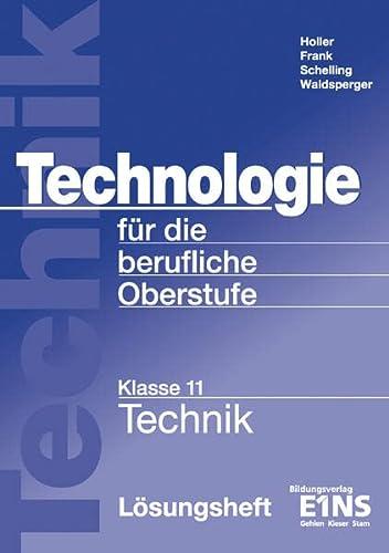 9783427050414: Technologie f�r die berufliche Oberstufe. L�sungen: Klasse 11. Technik