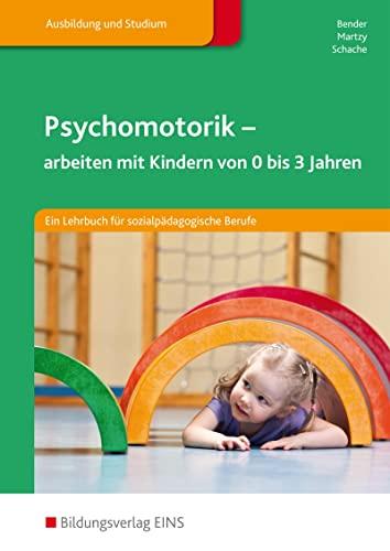 9783427050902: Psychomotorik: arbeiten mit Kindern von 0-3 Jahren: Schülerband