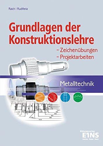 9783427053033: Metalltechnik. Grundlagen der Konstruktionslehre. Lehr- / Fachbuch: Zeichenübungen, Projektarbeiten