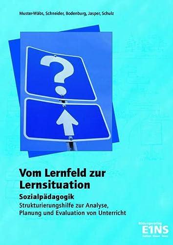 9783427058496: Vom Lernfeld zur Lernsituation - Sozialpädagogik: BB, BE, BW, BY, HB, HE, HH, MV, NI, NW, RP, SH, SL, SN, ST, TH, buw
