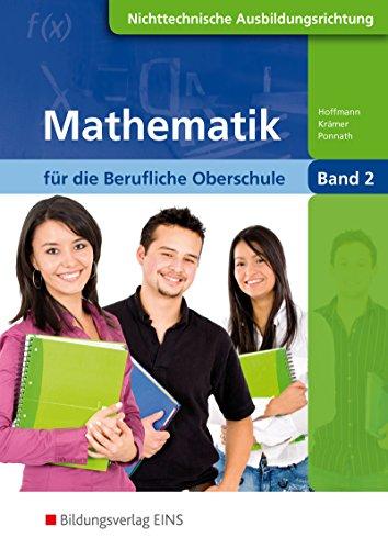 Mathematik für die berufliche Oberstufe, nichttechnische Fachrichtungen, Klasse 12 - Hoffmann, Manfred; Krämer, Norbert; Ponnath, Georg