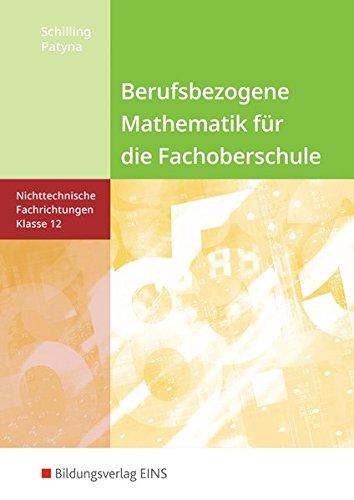 9783427060826: Berufsbezogene Mathematik. Klasse 12. Schülerband. Fachoberschule Niedersachsen: nichttechnische Fachrichtungen