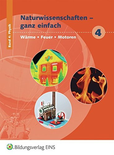 9783427075301: Naturwissenschaften ganz einfach 4. Schülerbuch: Wärme - Feuer - Motoren Schülerbuch
