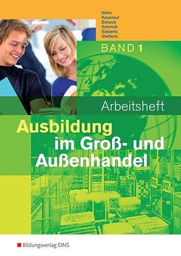 9783427100119: Ausbildung im Großhandel 1. Arbeitsheft