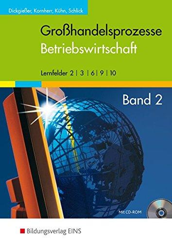 9783427100430: Großhandelsprozesse. Betriebswirtschaft 2. Lehrbuch. Mit CD-ROM: Wirtschaftslehre für den Groß- und Außenhandel. Lernfelder 2/3/6/9/10