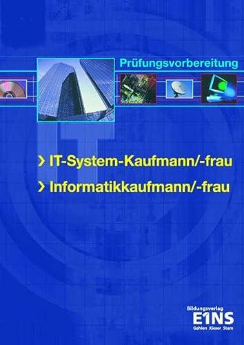 9783427114017: IT-System-Kaufmann/-frau. Informatikkaufmann/-frau: Prüfungsvorbereitung und Aufgabenbuch