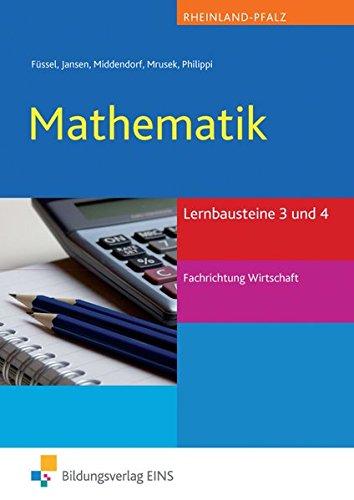 9783427115748: Mathematik. Lernbausteine 3 und 4. Fachrichtung Wirtschaft Lehr- / Fachbuch. Rheinland-Pfalz