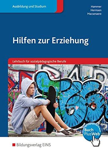 9783427127307: Hilfen zur Erziehung. Schülerband: Ein Lehrbuch für sozialpädagogische Berufe