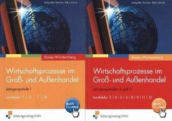 Wirtschaftsprozesse im Groß- und Außenhandel. Gesamtpaket Schülerbände 1 + 2. Baden-Württemberg: ...