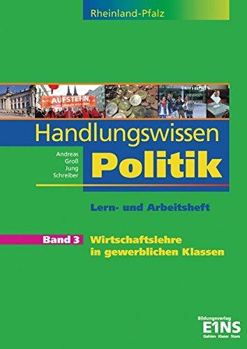 9783427169987: Handlungswissen Politik 3. Arbeitsheft. Rheinland-Pfalz: Wirtschaftslehre in gewerblichen Klassen