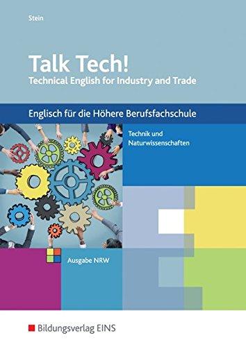 Talk Tech! Schülerband. Technical English for Industry: Stein, Marie-Luise