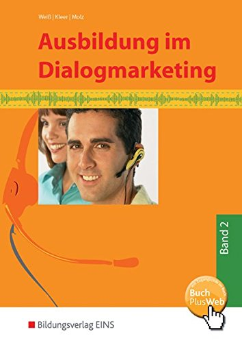 Ausbildung im Dialogmarketing Band 2. Lehr-/Fachbuch - Joachim Weiß; Michael Kleer; Joachim Molz