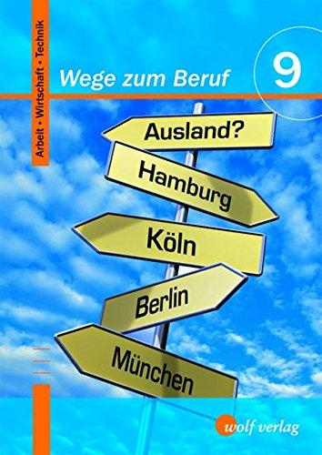 9783427268031: Wege zum Beruf 9. Schülerbuch: Arbeit-Wirtschaft-Technik 9/M9