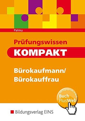 9783427274520: Prüfungswissen kompakt - Bürokaufmann/Bürokauffrau, Kaufmann/Kauffrau für Bürokommunikation. Arbeitsbuch: Bürokaufmann/Bürokauffrau, Kaufmann/Kauffrau für Bürokommunikation