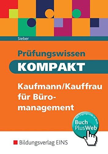9783427274643: Prüfungswissen kompakt: Kaufmann/Kauffrau für Büromanagement
