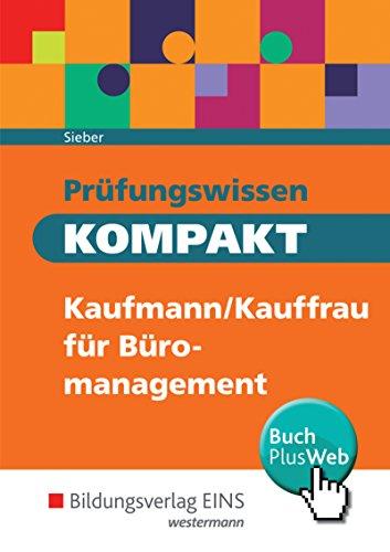 9783427274704: Prüfungswissen KOMPAKT. Schülerband. Kaufmann/Kauffrau für Büromanagement