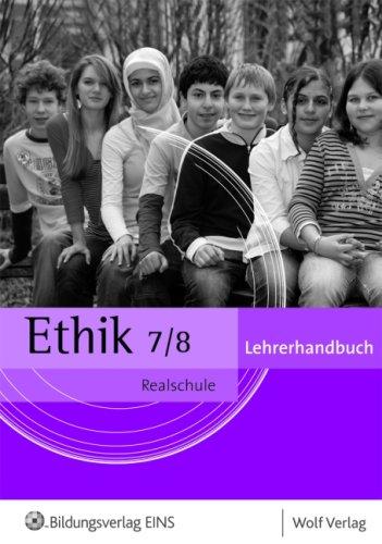 9783427300168: Ethik 7/8. Realschule Bayern. Lehrerhandbuch