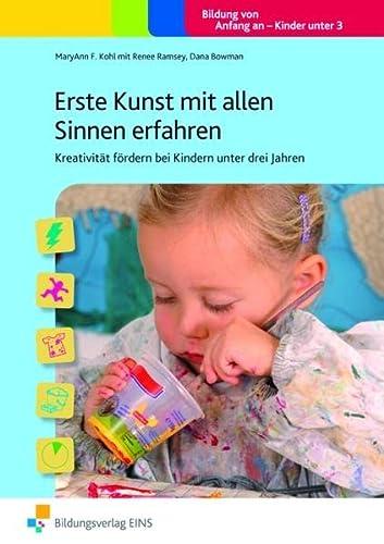 9783427300267: Erste Kunst mit allen Sinnen erfahren: Kreativität fördern bei Kindern unter drei Jahren