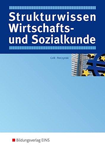 9783427303107: Strukturwissen Wirtschafts- und Sozialkunde: Begriffe, Übersichten, Zusammenhänge Kompendium