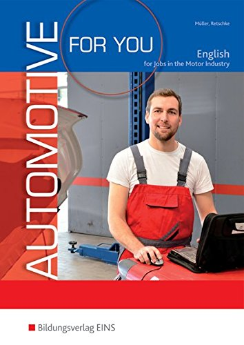 9783427305552: Automotive for you - English for Jobs in Motor Industry: Schülerband