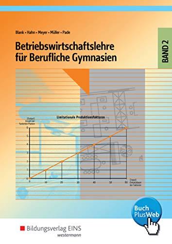 Betriebswirtschaftslehre fur Berufliche Gymnasien 2: Andreas Blank, Heinz Hagel, Hans Hahn, Helge ...