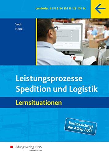 Spedition und Logistik: Leistungsprozesse: Lernsituationen: Hesse, Gernot, Voth,