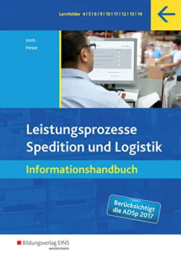 Spedition und Logistik: Leistungsprozesse: Informationshandbuch: Hesse, Gernot, Voth,