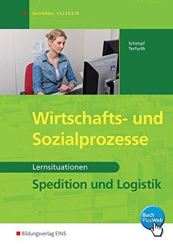 9783427316275: Wirtschafts- und Sozialprozesse: Spedition und Logistik - Lernsituationen Arbeitsbuch