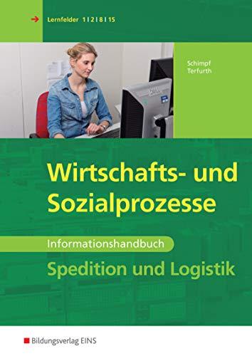 9783427316282: Wirtschafts - und Sozialprozesse. Spedition und Logistik: Informationshandbuch Lehr-/Fachbuch